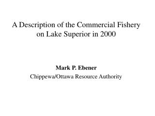 A Description of the Commercial Fishery on Lake Superior in 2000