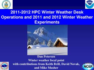 2011-2012 HPC Winter Weather Desk Operations and 2011 and 2012 Winter Weather Experiments