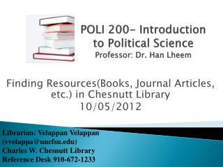 POLI 200- Introduction to Political Science Professor: Dr. Han Lheem