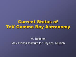 Current Status of  TeV Gamma Ray Astronomy