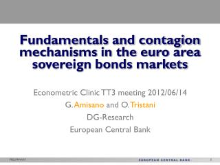 Econometric Clinic TT3 meeting 2012/06/14 G.  Amisano  and O.  Tristani DG-Research
