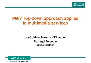 P607 Top-down approach applied  to multimedia services