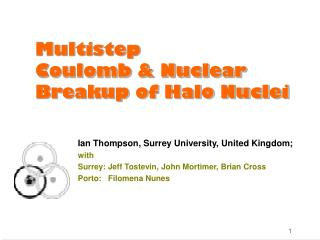 Multistep  Coulomb & Nuclear Breakup of Halo Nuclei