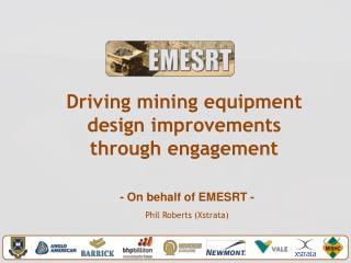 Driving mining equipment design improvements through engagement