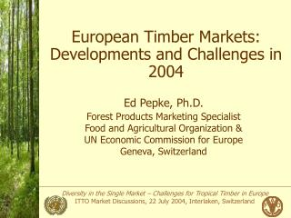 European Timber Markets: Developments and Challenges in 2004