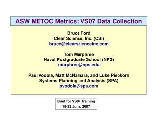 ASW METOC Metrics: VS07 Data Collection