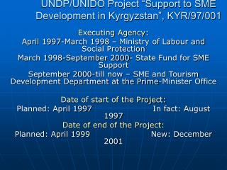 "UNDP/UNIDO Project ""Support to SME Development in Kyrgyzstan"", KYR/97/001"