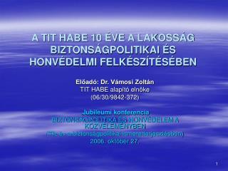 A TIT HABE 10 ÉVE A LAKOSSÁG BIZTONSÁGPOLITIKAI ÉS HONVÉDELMI FELKÉSZÍTÉSÉBEN