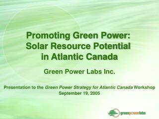 Promoting Green Power:  Solar Resource Potential  in Atlantic Canada