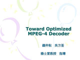 Toward Optimized MPEG-4 Decoder