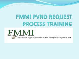 FMMI PVND REQUEST PROCESS TRAINING