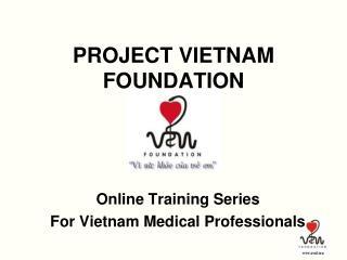 PROJECT VIETNAM FOUNDATION