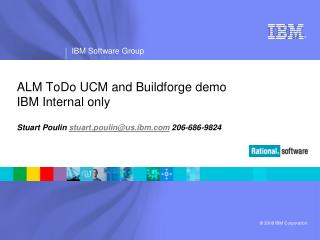 ALM ToDo UCM and Buildforge demo IBM Internal only