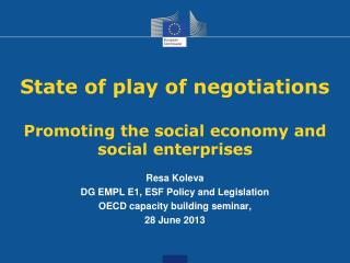 State of play of negotiations Promoting the social economy and social enterprises