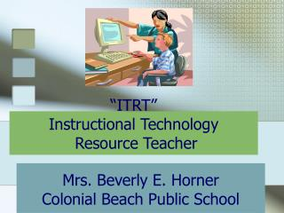 """ITRT"" Instructional Technology  Resource Teacher"