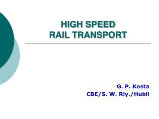 HIGH SPEED  RAIL TRANSPORT