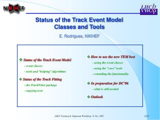 Status of the Track Event Model Classes and Tools E. Rodrigues, NIKHEF