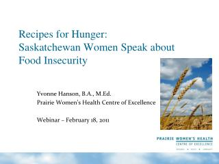 Recipes for Hunger: Saskatchewan Women Speak about  Food Insecurity