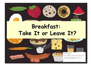 Breakfast:  Take It or Leave It?