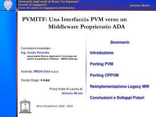 Correlatore Aziendale :    Ing. Guido Pennella
