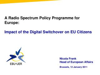 A Radio Spectrum Policy Programme for Europe:  Impact of the Digital Switchover on EU Citizens