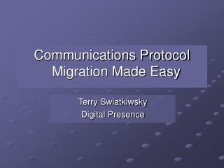 Communications Protocol Migration Made Easy