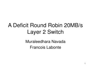 A Deficit Round Robin 20MB/s Layer 2 Switch