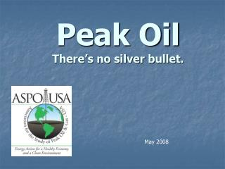 Peak Oil There�s no silver bullet.