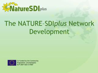 The N ATURE �SDI plus Network Development