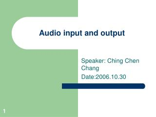 Audio input and output