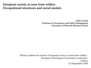 European society as seen from within:  Occupational structures and social models Colin Crouch