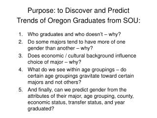 Purpose: to Discover and Predict  Trends of Oregon Graduates from SOU: