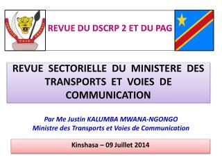 Par Me Justin KALUMBA MWANA-NGONGO Ministre des Transports et Voies de Communication