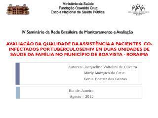 Autores: Jacqueline  Voltolini  de Oliveira Marly Marques da Cruz