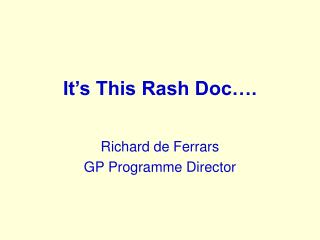 It's This Rash Doc….