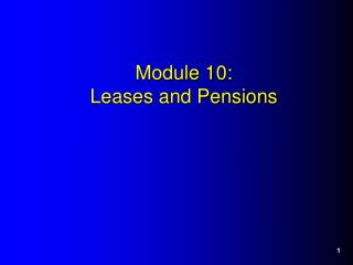 Module 10:  Leases and Pensions