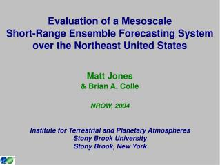 Evaluation of a Mesoscale  Short-Range Ensemble Forecasting System