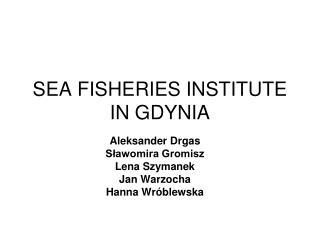SEA FISHERIES INSTITUTE IN GDYNIA