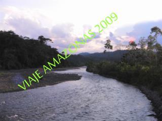 VIAJE AMAZONAS 2009
