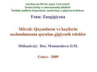 Fənn: Zoogigiyena M övzü: Qoyunların  v ə keçilərin saxlanılmasına qoyulan gigiyenik tələblər