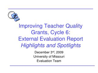 Improving Teacher Quality Grants, Cycle 6: External Evaluation Report Highlights and Spotlights