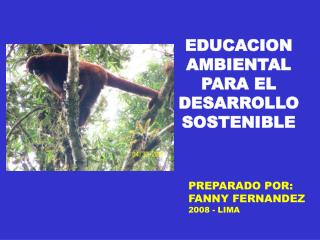 EDUCACION  AMBIENTAL PARA EL DESARROLLO SOSTENIBLE