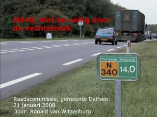 N340, vlot en veilig door    de vechtstreek Raadscommissie, gemeente Dalfsen.