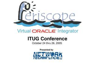 ITUG Conference       October 24 thru 26, 2005