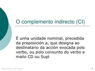 O complemento indirecto (CI)