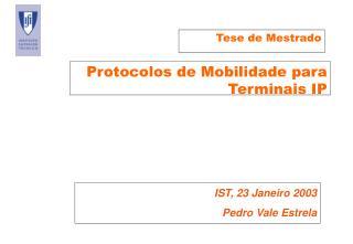 Protocolos de Mobilidade para Terminais IP