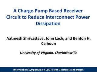 A Charge Pump Based Receiver Circuit to Reduce Interconnect Power Dissipation
