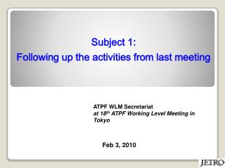 Subject 1: Following up the activities from last meeting