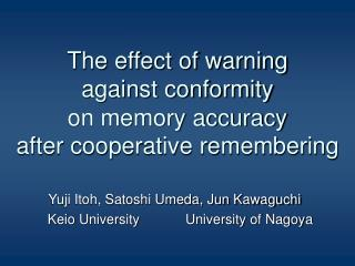The effect of warning  against conformity  on memory accuracy after cooperative remembering