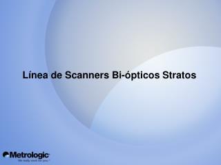 Línea de Scanners Bi-ópticos Stratos
